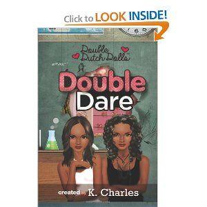 Double Dare (Double Dutch Dolls Series) (Volume 1): K. Charles: 9780615849621: Amazon.com: Books