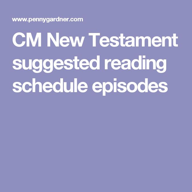 CM New Testament suggested reading schedule episodes