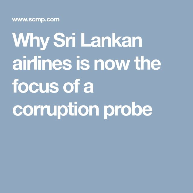 Sri Lanka has ordered a corruption investigation into its national carrier, including the controversial termination of a management deal with Emirates airline, the government said on 3 February 2018. President Maithripala Sirisena has appointed a five-member panel to investigate Sri Lankan airlines' 2006 to 2008 financial transactions, when the Emirates deal was ended after Emirates refused to bump fare-paying business class passengers to give the seats to strongman president Rajapakse's…