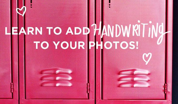 LEARN TO ADD HANDWRITING TO YOUR PHOTOS