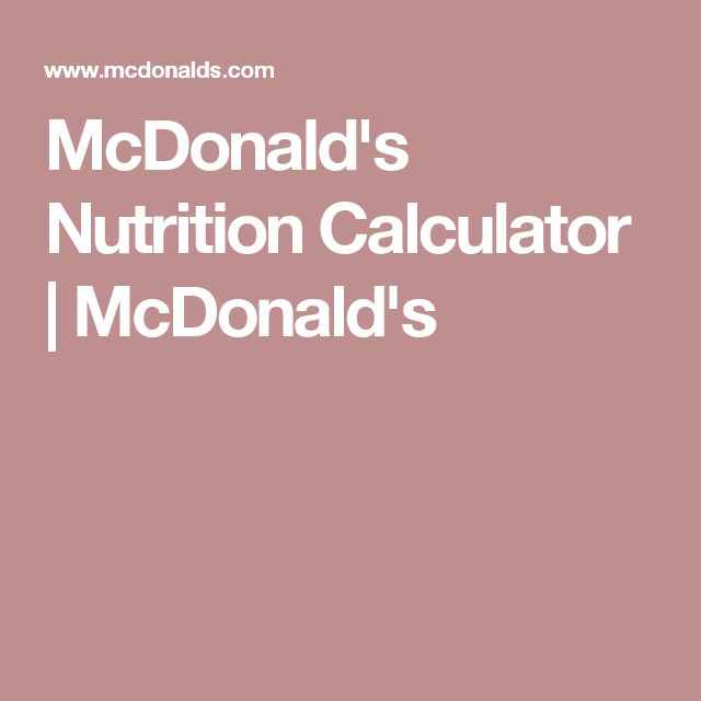 The 25 best food nutrition calculator ideas on pinterest mcdonalds nutrition calculator mcdonalds forumfinder Images