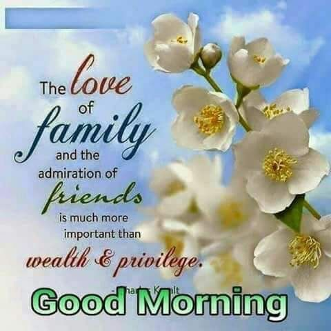 Good Morning Family And Friends Quotes 439 best Good Morning,...