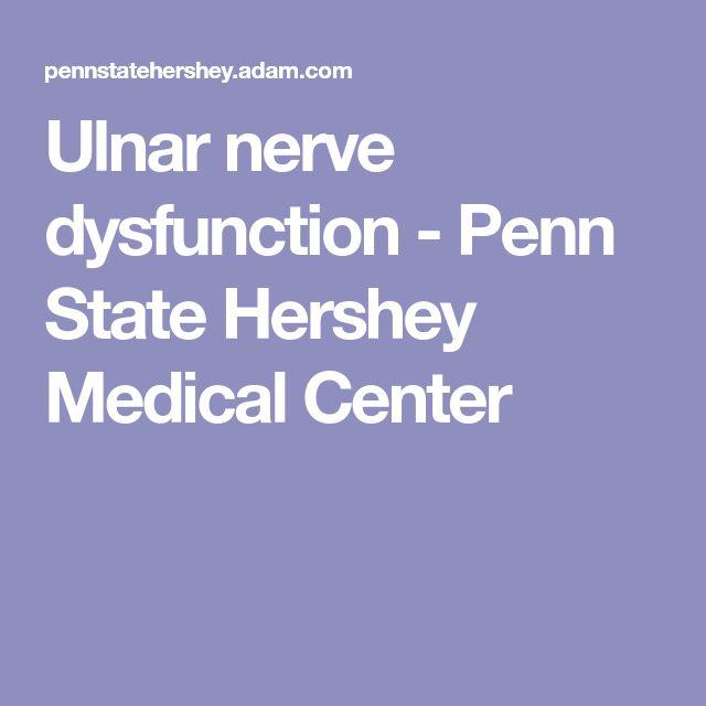 Ulnar nerve dysfunction                             - Penn State Hershey Medical Center