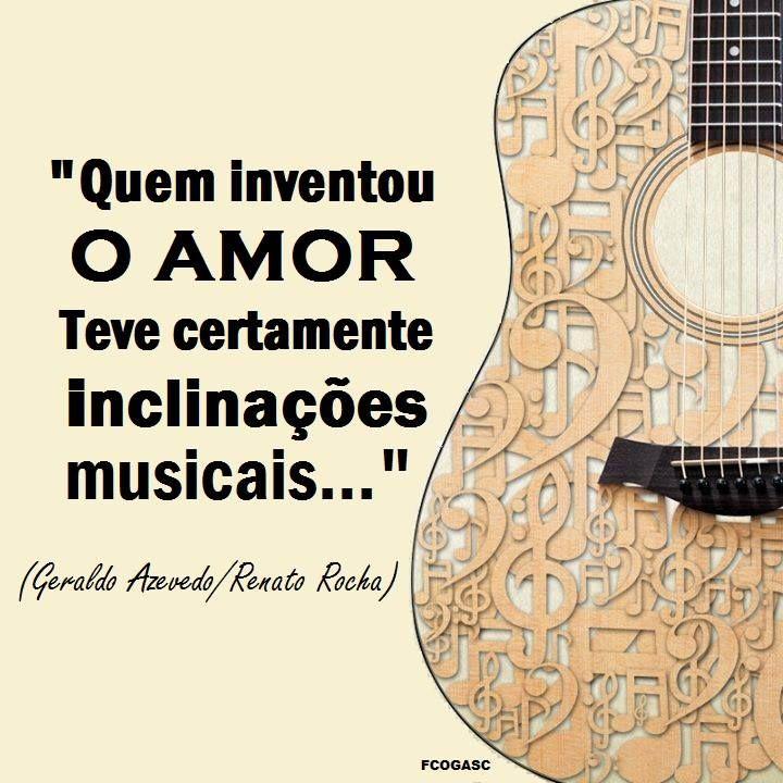 Quem inventou o amor teve certamente inclinações musicais