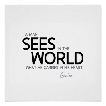QUOTES: Goethe: Man sees in the world Poster - tap to personalize and get yours