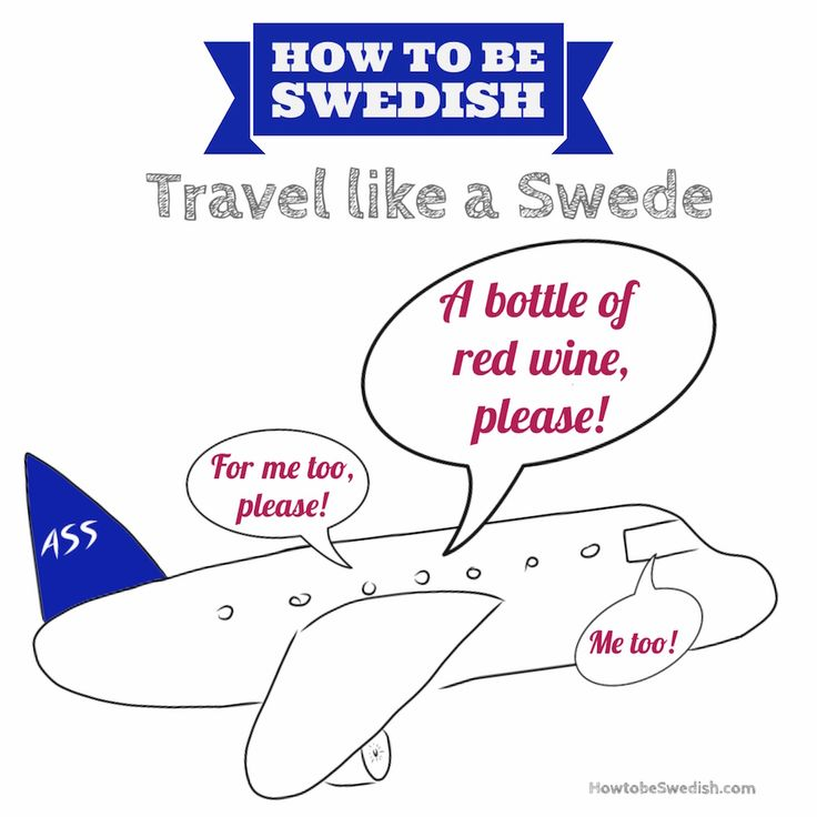 Travel like a Swede  Where you should travel to become more Swedish: http://hejsweden.com/en/travel-like-a-swede/