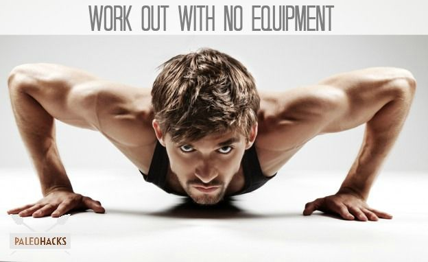 Work Out With No Equipment