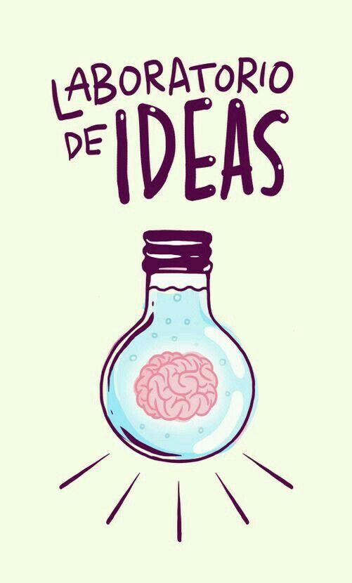Tu cabeza es un #laboratorioDeIdeas