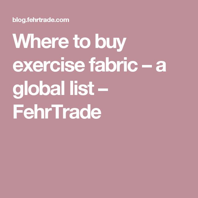Where to buy exercise fabric – a global list – FehrTrade