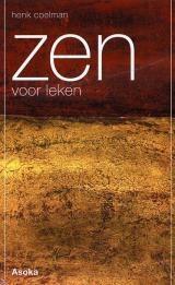 Zen voor leken - H. Coelman - 9789056701512 - € 16,95  Zen voor leken is bedoeld voor degenen die meer willen weten over zen als boeddhistische stroming en eventueel zelf willen gaan mediteren. Voor hen worden de belangrijkste zaken ''op een rijtje''gezet. Daarbij wordt op de volgende vragen ingegaan. LEES VERDER OF BESTEL BIJ TOPBOOKS VIA : http://www.bol.com/nl/p/zen-voor-leken/1001004002908046/prijsoverzicht/?filter=new