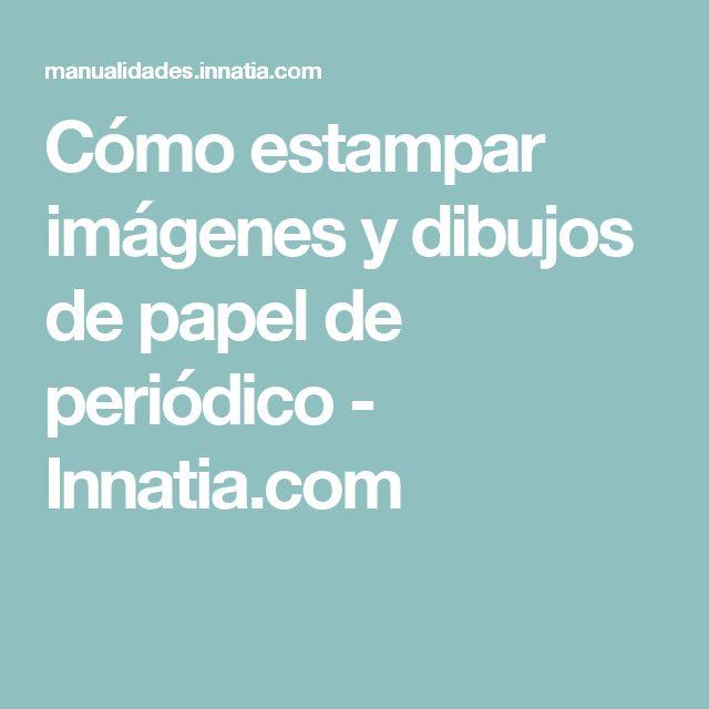 Cómo estampar imágenes y dibujos de papel de periódico - Innatia.com