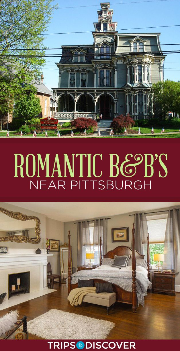 We Love These 8 Romantic B Bs Near Pittsburgh Romantic Bed And