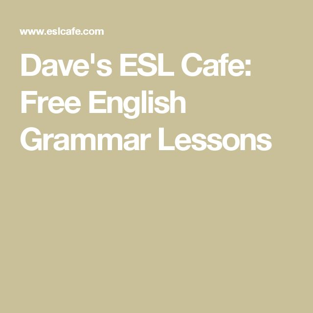 Dave's ESL Cafe: Free English Grammar Lessons