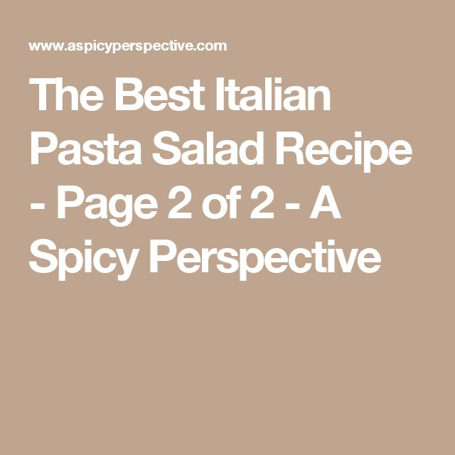 The Best Italian Pasta Salad Recipe - Page 2 of 2 - A Spicy Perspective