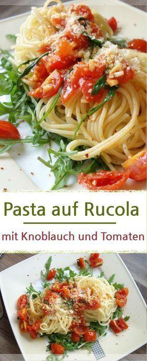 Rezept für leckere Pasta auf Rucola mit Tomaten und Knoblauch in Olivenöl ged…