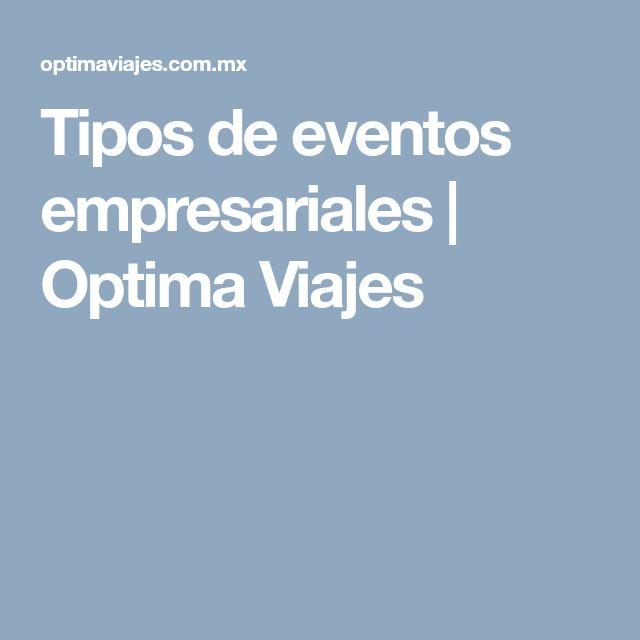 Tipos de eventos empresariales | Optima Viajes