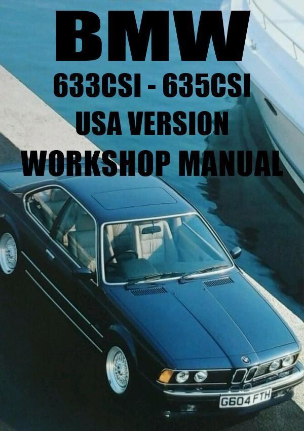 BMW E24 633csi & 635csi, US Version 1983-1987 Workshop Manual