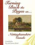 A brief history plus maps, photographs and drawings of each of the four main canals that  helped transform Nottinghamshire during the Industrial Revolution: the Nottingham Canal; the Beeston Cut; the Grantham Canal and the Chesterfield Canal.