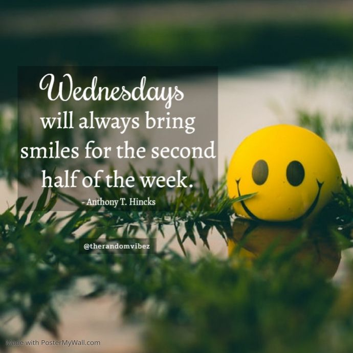9 Positive Quotes For Work Wednesday Post I wish all your friends a good morning with one of these Wonderful.