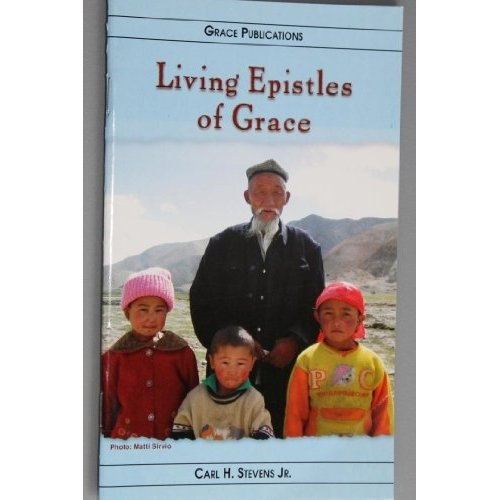 Amazon.com: Living Epistles of Grace - Bible Doctrine Booklet: Carl H. Stevens Jr.: Books $1.99