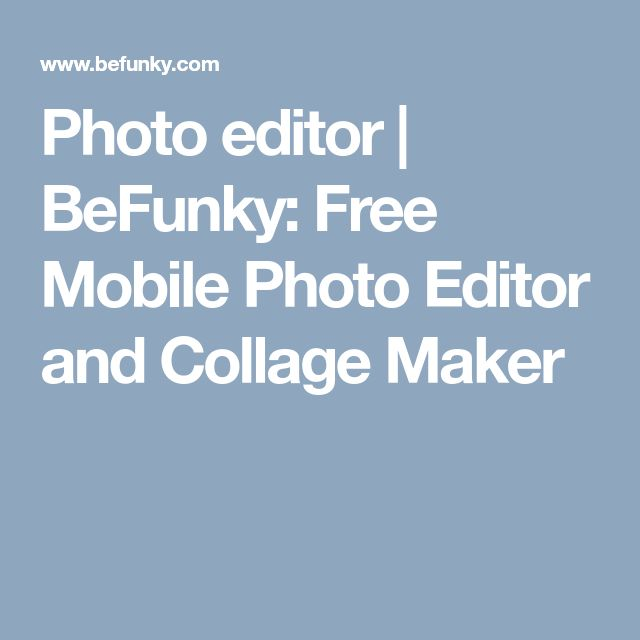 Photo editor | BeFunky: Free Mobile Photo Editor and Collage Maker