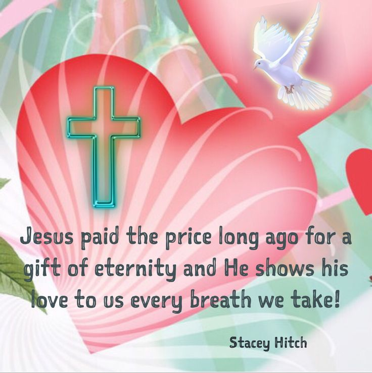 Happy Valentines Day Jesus Quotes: Jesus Paid The Price Long Ago For A Gift Of Eternity And