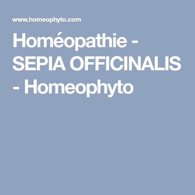 Homéopathie - SEPIA OFFICINALIS - Homeophyto