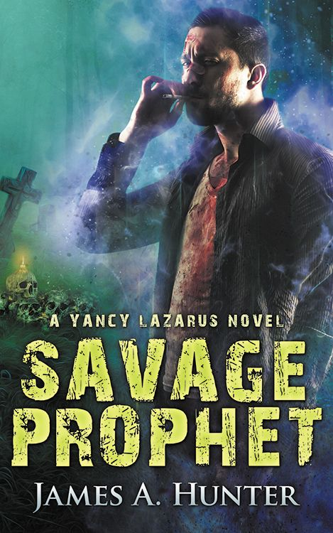 book cover - Savage Prophet - Yancy Lazarus - James A. Hunter - urban fantasy