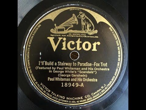 Paul Whiteman I Ll Build A Stairway To Paradise Victor 18949 1922 Music By George Gershwin Records Blues Shakespeare Songs
