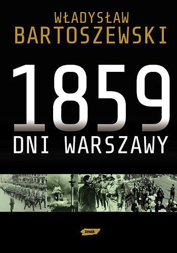 1859 dni Warszawy -   Bartoszewski Władysław , tylko w empik.com: 73,99 zł. Przeczytaj recenzję 1859 dni Warszawy. Zamów dostawę do dowolnego salonu i zapłać przy odbiorze!