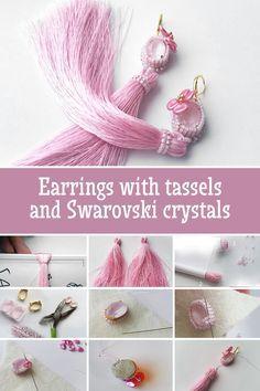 DIY: earrings with tassels and Swarovski crystals | Серьги с шелковыми кистями и кристаллами Сваровски «Розовые лепестки»