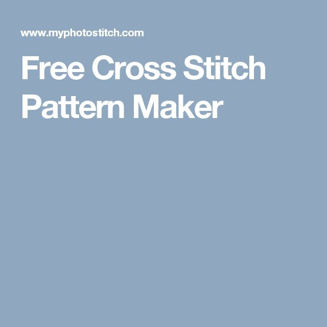 Free Cross Stitch Pattern Maker                                                                                                                                                                                 More