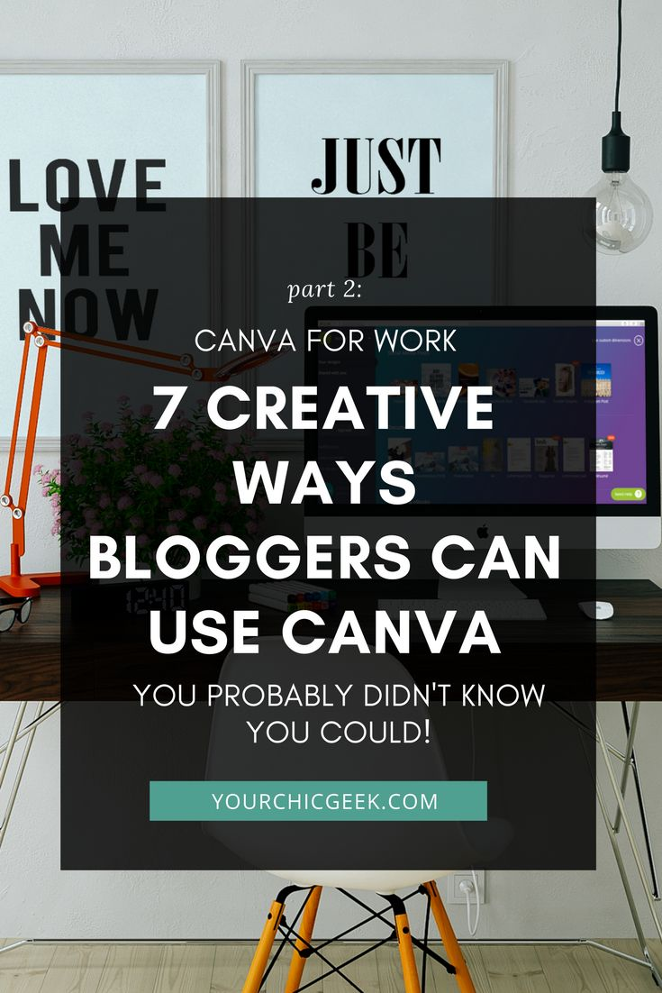 Canva for Work: Here's a post covering 7 Creative Ways Bloggers Can Use Canva for Visual Design