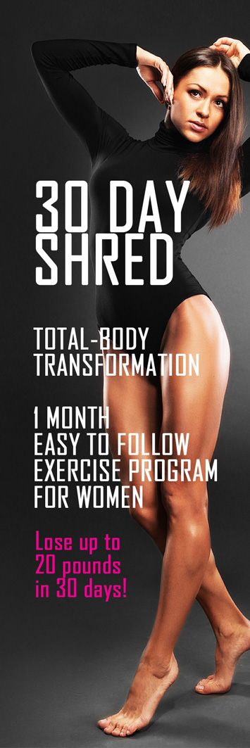 Start the 30 day shred. Transform your body today!