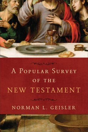 A Popular Survey of the New Testament by Norman L. Geisler Releases September 2014
