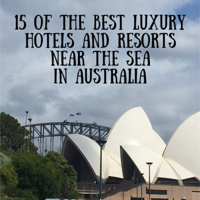 15 of the most beautiful luxury beach (or close!) hotels and resorts in Australia  http://www.alexandriamain.com/blogs/news
