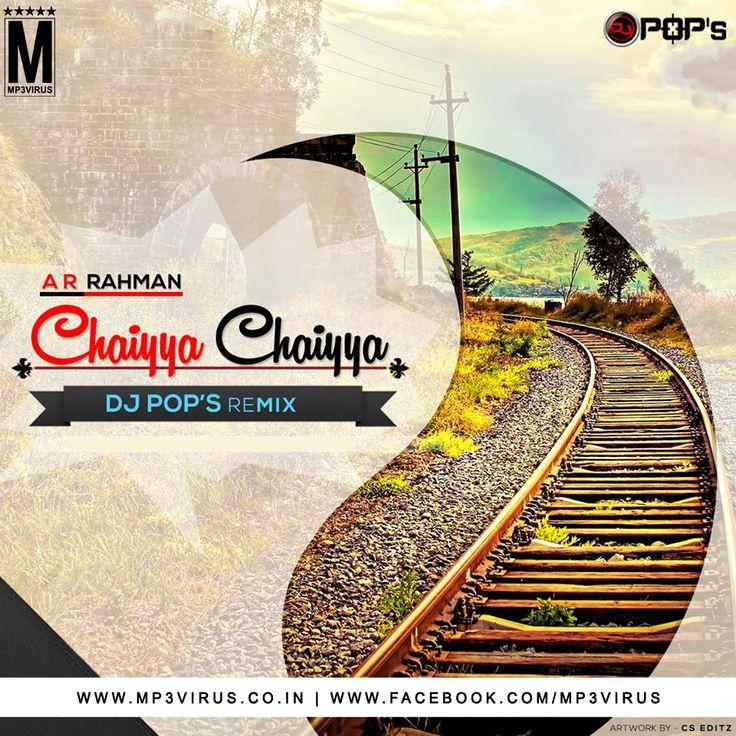 Chaiyya Chaiyya (Remix) - DJ Pops Latest Song, Chaiyya Chaiyya (Remix) - DJ Pops Dj Song, Free Hd Song Chaiyya Chaiyya (Remix) - DJ Pops , Chaiyya