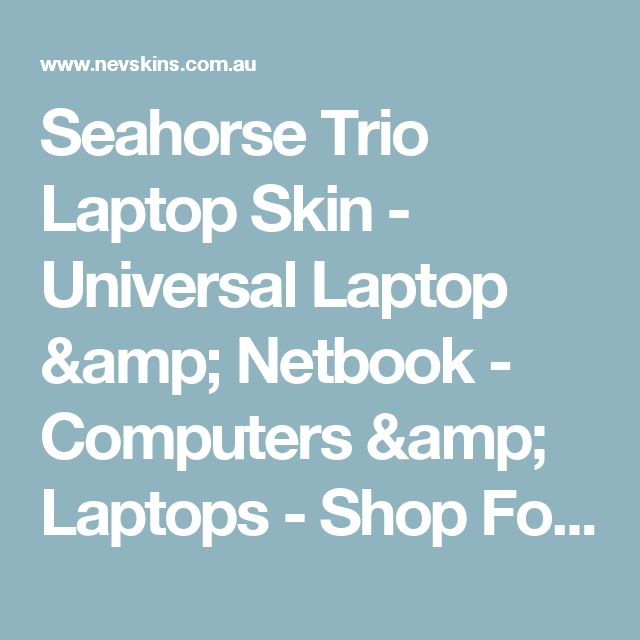 Seahorse Trio Laptop Skin - Universal Laptop & Netbook - Computers & Laptops - Shop For Skins