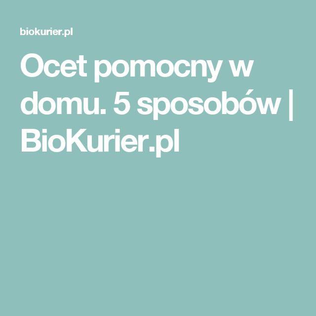 Ocet pomocny w domu. 5 sposobów | BioKurier.pl