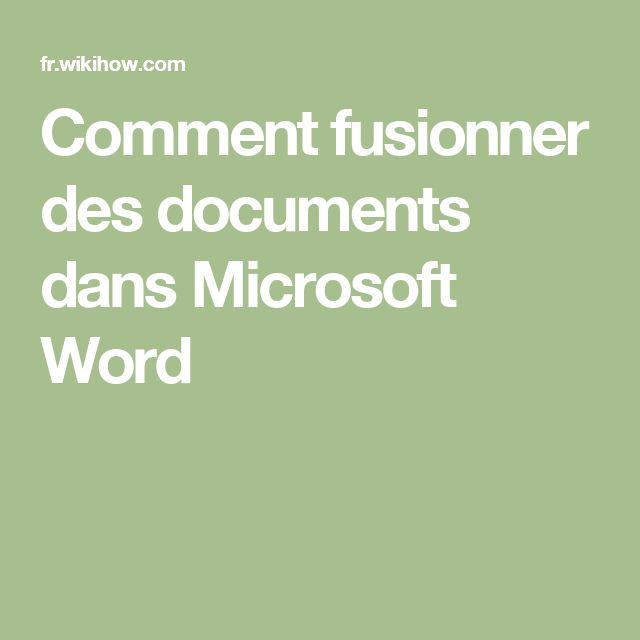 Comment fusionner des documents dans Microsoft Word