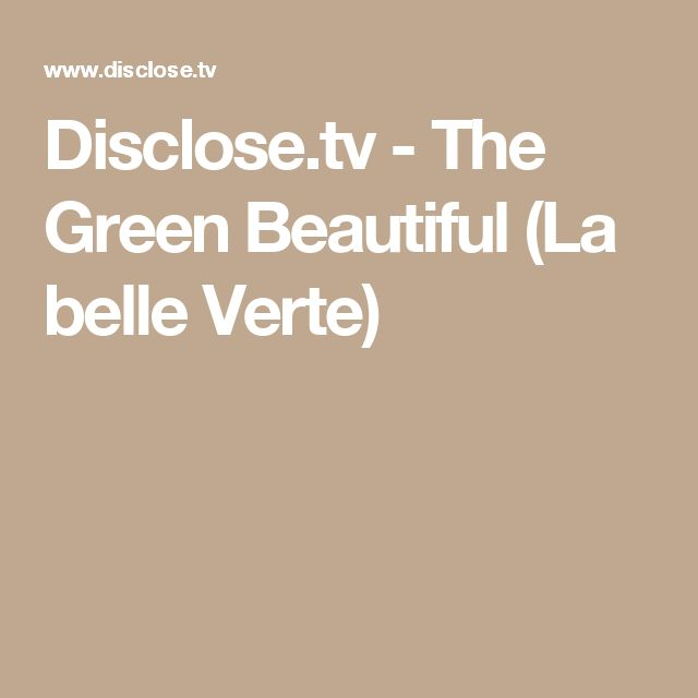 Disclose.tv - The Green Beautiful (La belle Verte)