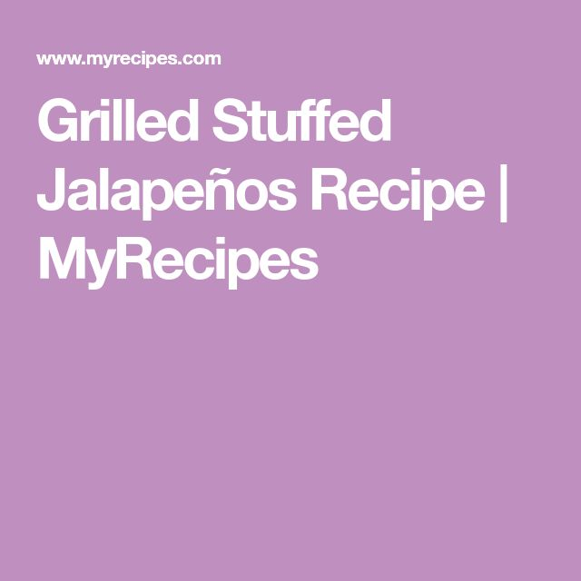 Grilled Stuffed Jalapeños Recipe | MyRecipes
