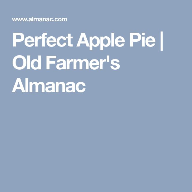 Perfect Apple Pie | Old Farmer's Almanac