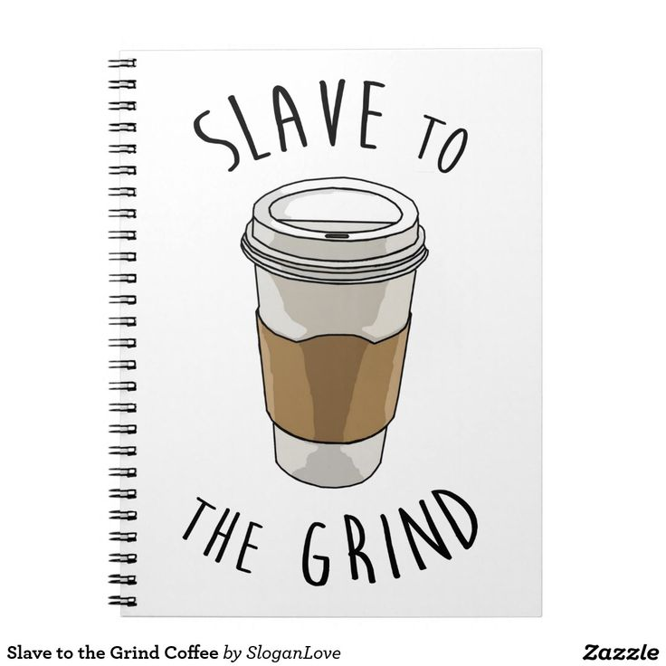 Slave to the Grind Coffee Spiral Notebook
