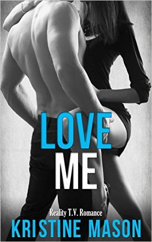 LOVE ME Book 2: Reality TV Romance Series