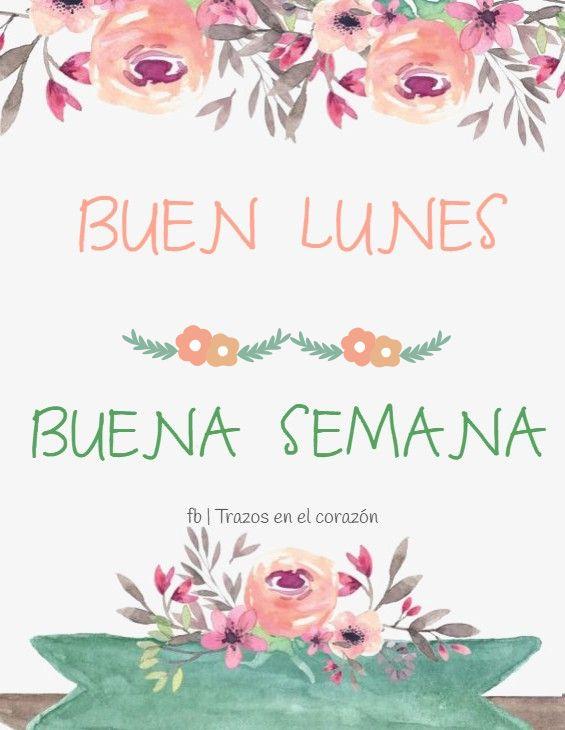 BUEN LUNES - BUENA SEMANA @trazosenelcorazon | Feliz día viernes ...
