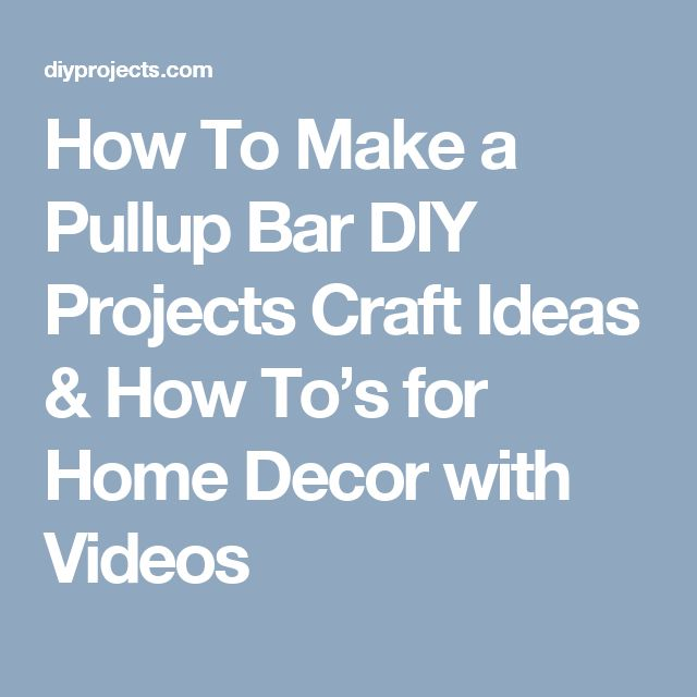 How To Make a Pullup Bar DIY Projects Craft Ideas & How To's for Home Decor with Videos