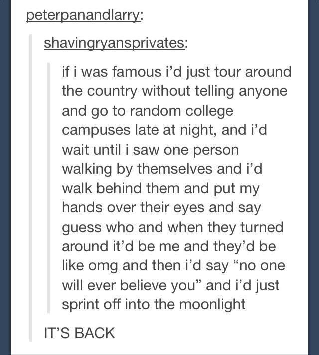 If I ever become famous, I'd so do this