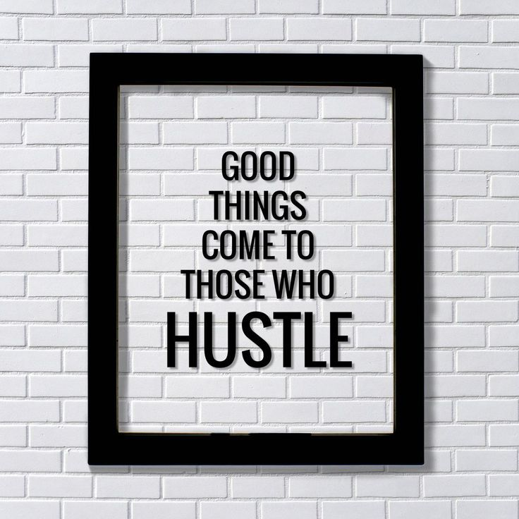 Good things come to those who Hustle - Floating Quote - Hard Work Motivation Success Business Progress Inspiration Workout Exercise Working