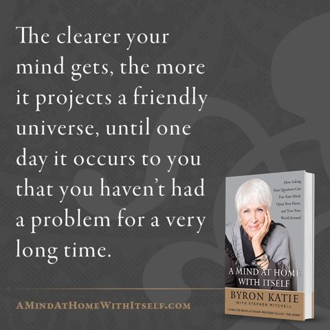 Yes it does Byron Katie Inspirational Quote